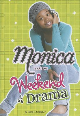 Monica and the Weekend of Drama By Gallagher, Diana G.